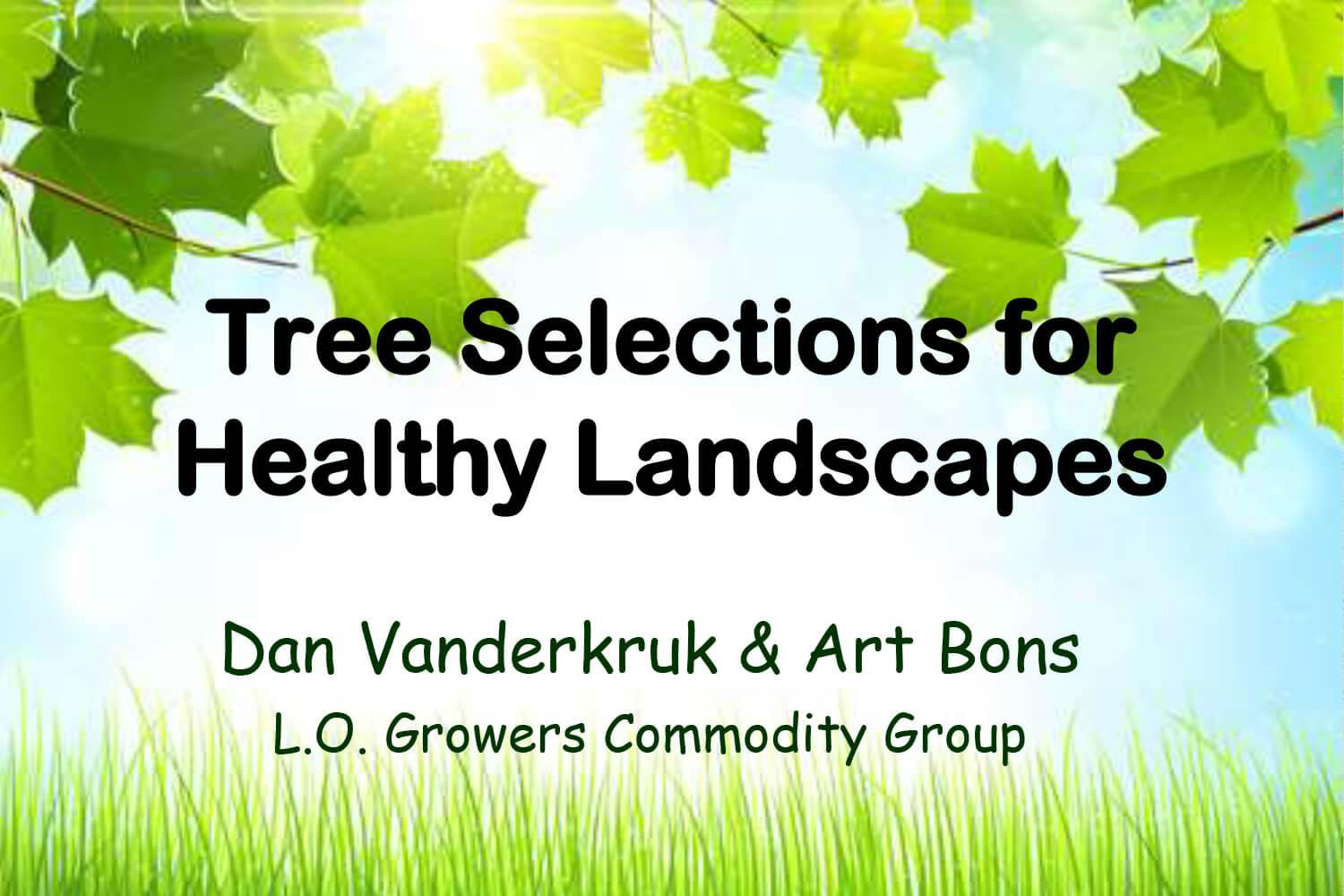 Tree Selections for Healthy Landscapes